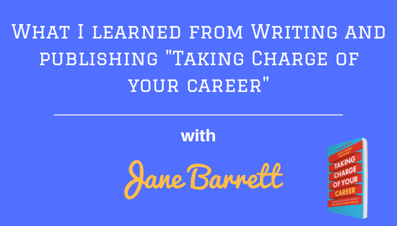 The Career Farm Grow Your Own Podcast - what I learned from writing and publishing taking charge of your career - with Jane Barrett
