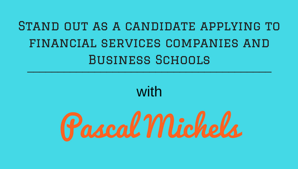 The Career Farm podcast - Stand out as a candidate applying to Financial Services companies and Business Schools - with Pascal Michels