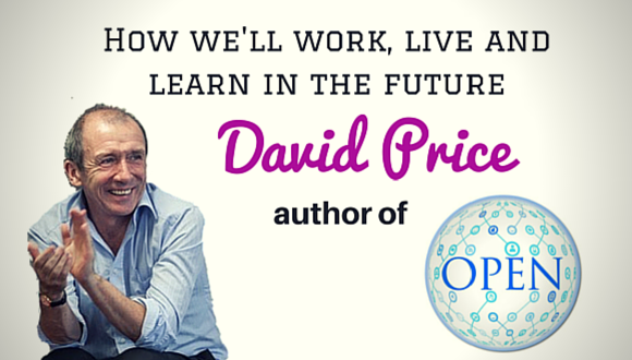 The Career Farm Podcast 62 - how well work live and learn in the future - David Price author of Open