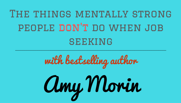 The Career Farm Podcast Episode 64 - The things mentally strong people don't do when job seeking - with Amy Morin
