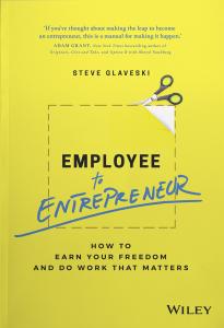 Steve Glaveski Employee to Entrepreneur