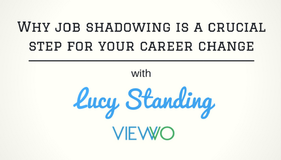 The Career Farm podcast Episode 75 - Why job shadowing is a crucial step for your career change - Lucy Standing of Viewvo