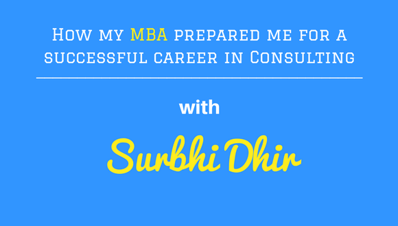 The Career Farm podcast - How my MBA prepared me for a successful career in consulting - with Surbhi Dhir