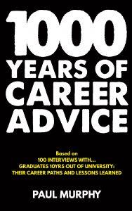 1000 years of career advice by Paul Murphy.