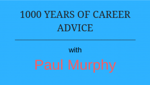 Podcast: 1000 years of career advice with Paul Murphy