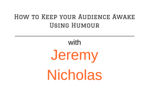Presenting with humour - Jeremy Nichols